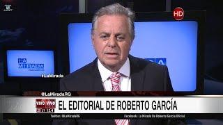 """Comentario editorial de Roberto García en su programa """"La mirada"""" - 11/09/17"""