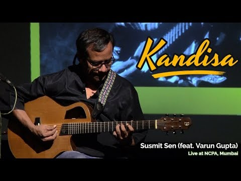 Kandisa - Susmit Sen (feat. Varun Gupta) - Cognito, Live at NCPA, Mumbai