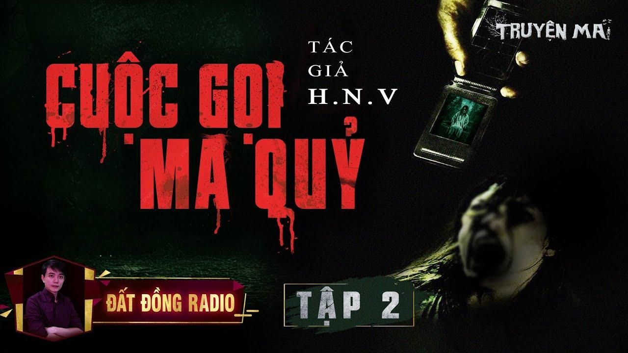 TẬP 2 | CUỘC GỌI MA QUỶ | Truyện Ma Tâm Linh | Nguyễn Huy