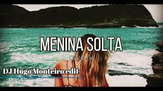 Baixar Giulia Be - Menina Solta (edit by DJ Hugo Monteiro)