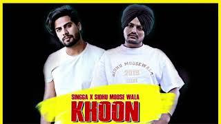 Khoon - Singga ( Official Song ) | Sidhu Moose Wala | Latest Punjabi Song 2019