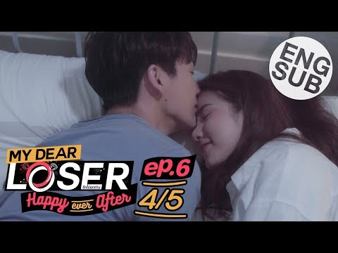 [Eng Sub] My Dear Loser รักไม่เอาถ่าน | ตอน Happy Ever After | EP.6 [4/5]