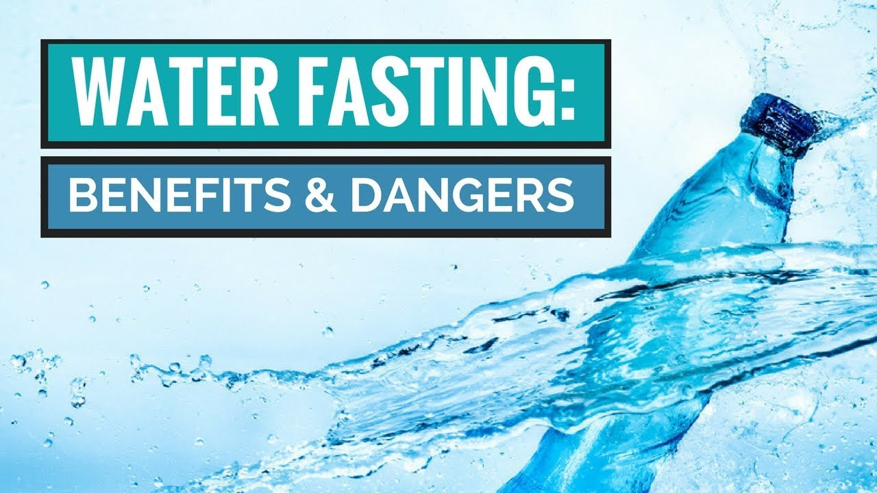 Water Fasting: Benefits And Dangers | Fasting Tube