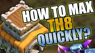 How to Max Town hall 8 Quickly - Part 1 Full Guide | Troops & Defences | Clash of Clans