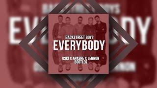 [Bass Music] Backstreet Boys - Everybody (Apashe x Oski x Lennon Bootleg) [FREE DL]