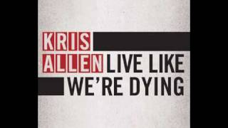 Kris Allen - Live Like We