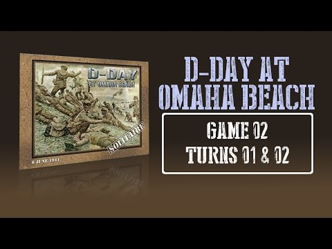 Here's How It Works - D-day at Omaha Beach - Game 2: Turns 01 & 02