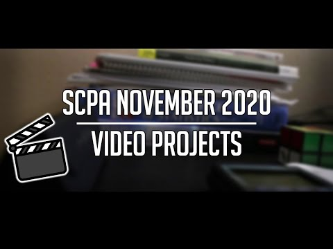 SCPA Cinematic Arts Projects & Exercises - November 2020
