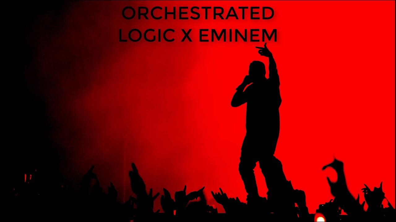 Logic - Orchestrated Ft Eminem
