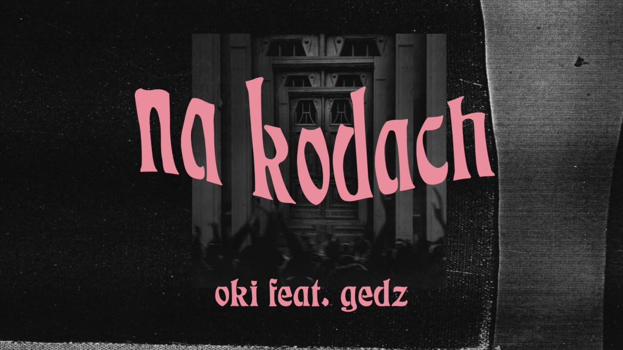 OKI feat. GEDZ - Na Kodach (prod. 808bros)