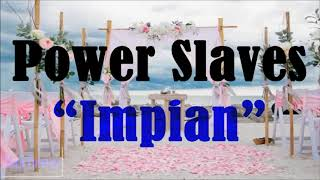 Power Slaves - Impian (HQ Ausio)