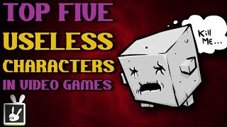 Top Five Useless Characters in Video Games