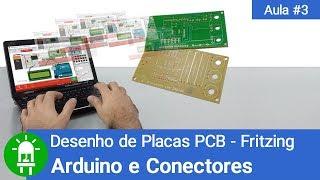 Desenho de Placas de Circuito Impresso - Aula 3 - Arduino e Conectores