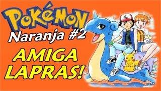 Liga Laranja (Pokemon Naranja #2) - Nossa Querida Lapras!