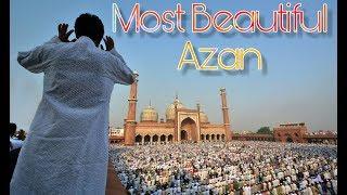 Most Beutiful Azan Ever Heard | Heart Touching Voice 2018 - 2019