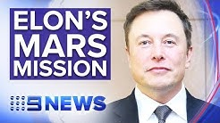 Elon Musk unveils new 'starship' to Mars   Nine News Australia