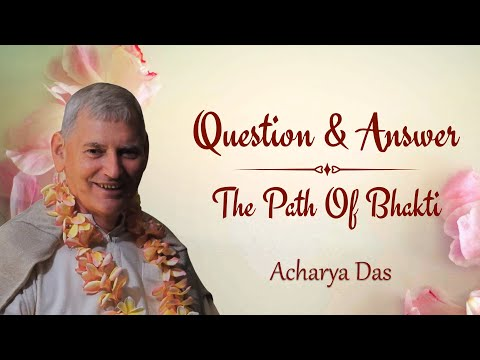 Questions From The Path Of Bhakti - Acharya Das | Science of Identity Foundation