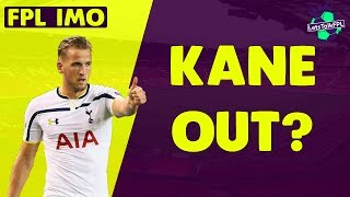 KANE OUT? MKHITARYAN OR POGBA? | Fantasy Premier League 2017/18 | In my Opinion