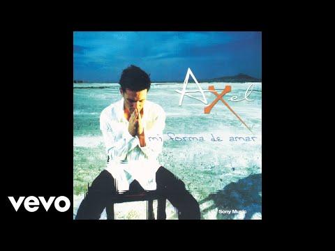 Axel - Aunque Dobles Mi Edad (Pseudo Video)