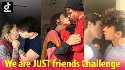 💋We are just friends Tik Tok challenge