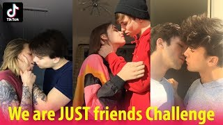 💋We are just friends Tik Tok challenge