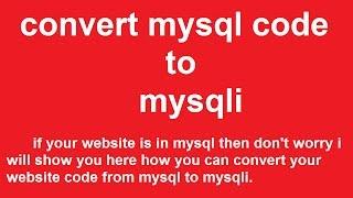 how to convert mysql code to mysqli