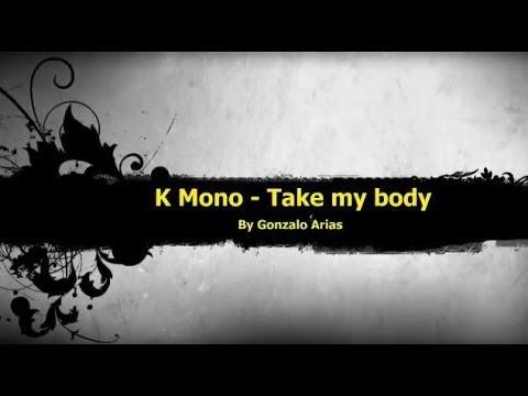 k-mono---take-my-body-(techno)-by-gonarpa