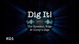 Dig It! Podcast #24: Indictments, Clintons, Zorro Ranch, Edge & Corey's Reports
