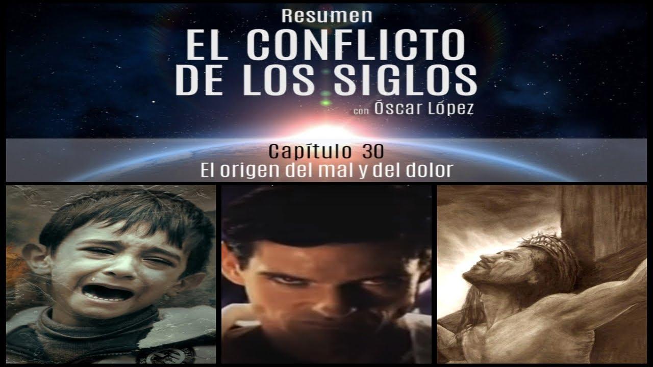 El Conflicto de los Siglos - Resumen - Capítulo 30 -  El origen del mal y del dolor