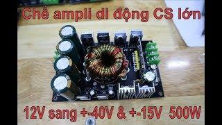 INVERTER 12V sang +40V 0 -40V  và +15V 0 -15V  500W