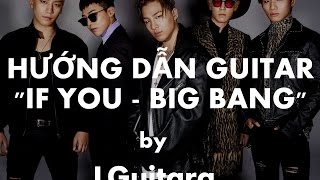 "TAB Hướng dẫn ""If you - Big Bang"" guitar tutorial (p4 bridge) 세심한"