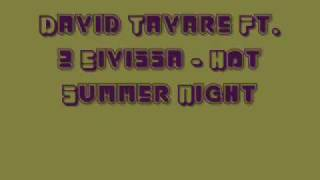 David Tavare Ft. 2 Eivissa - Hot Summer Night (Alex K Vs Wilz Remix)