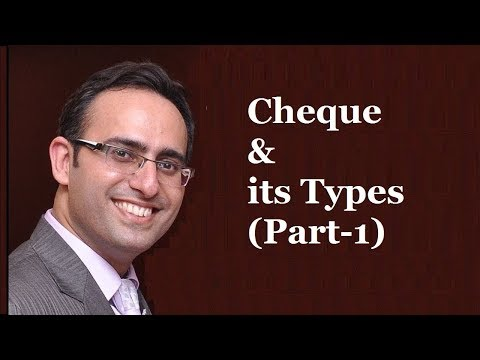 Cheque and its types- Negotiable Instruments Act
