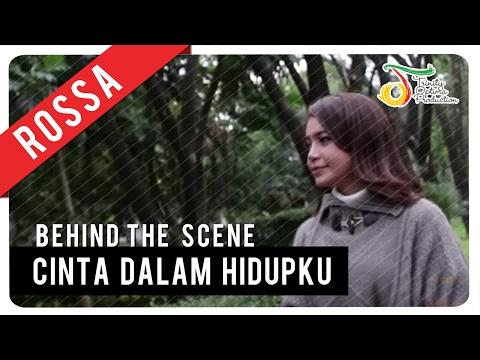 Rossa - Cinta Dalam Hidupku | Behind The Scene