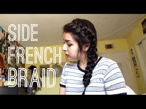 Side French Braid Hairstyle Tutorial
