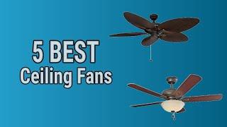 5 Best Ceiling Fans