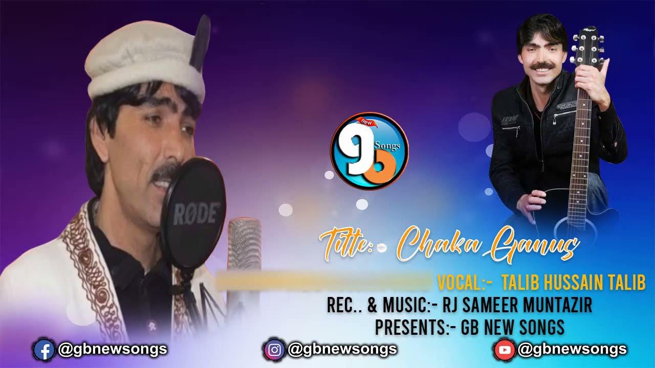 Shina New Song || Chaka Ganus || Vocal Talib Hussain Talib Lyrics Imran Mir || GB New Songs 2021