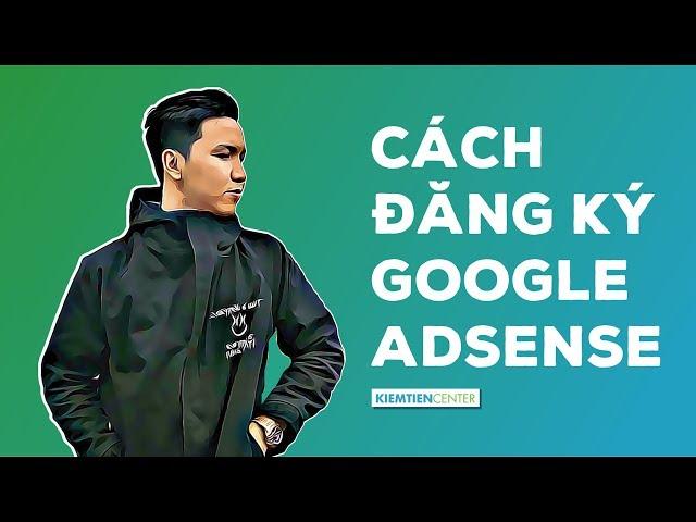 [KTcity] Hướng dẫn cách đăng ký Google Adsense để kiếm tiền với website | Kiemtiencenter