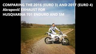 2017 VS. 2016: COMPARING AKRAPOVIC EXHAUST FOR HUSQVARNA 701