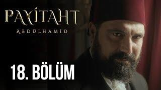 Payitaht Abdülhamid 18. Bölüm (HD)