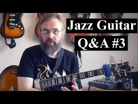 Jazz guitar Q&A #3 - Learning Melodies, Voice Leading, Modulating