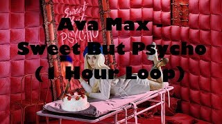Ava Max - Sweet But Psycho(1 Hour loop)