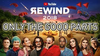 Youtube Rewind 2018 But Only The Good Parts