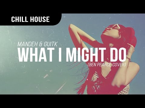 Mandeh & GuitK - What I Might Do (Cover)