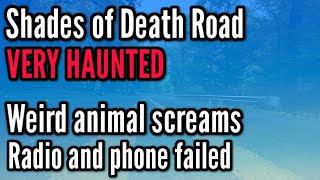 Shades Of Death Road - MOST HAUNTED ROAD EVER (MY PHONE & RADIO FAILS!) Weird Screams, HAUNTED DEER