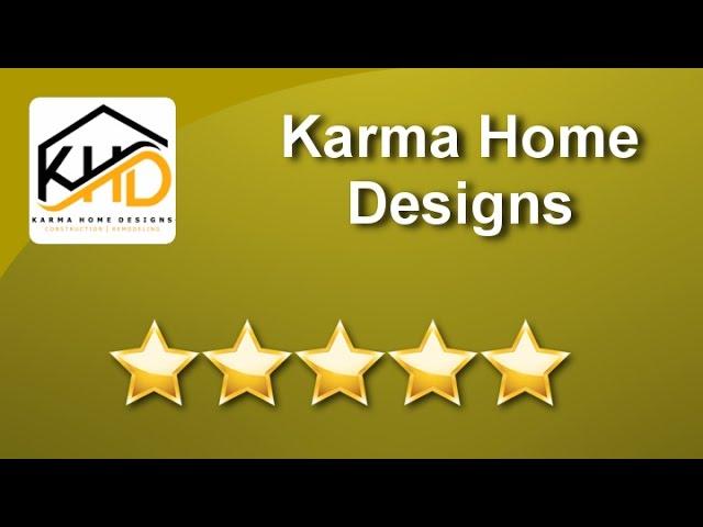 Karma Home Designs 5 Star Review