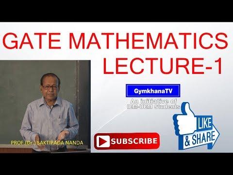 GATE MATHEMATICS   LECTURE-1   PROF.(Dr.)SAKTIPADA NANDA   Gymkhana TV   IEM