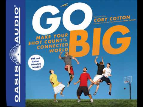 "Interview with Cory Cotton, ""Go Big"""