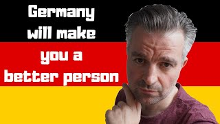 How GERMANY will change YOU