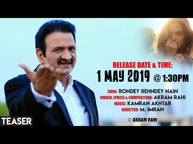Rondey Rehndey Nain | Akram Rahi | Teaser | Releasing On 1 May 2019 @ 1:30 PM
